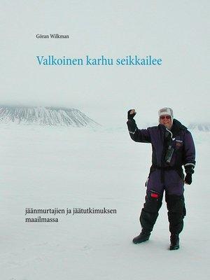 cover image of Valkoinen karhu seikkailee