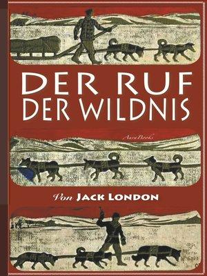 cover image of Der Ruf der Wildnis