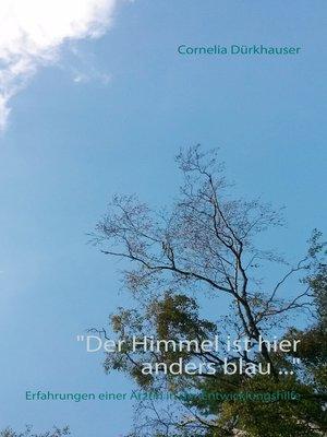 "cover image of ""Der Himmel ist hier anders blau ..."""