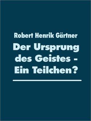 cover image of Der Ursprung des Geistes--Ein Teilchen?
