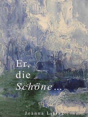 cover image of Er, die Schöne