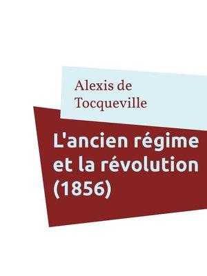 cover image of L'ancien régime et la révolution (1856)
