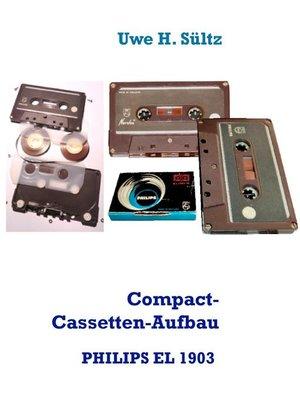 cover image of Compact-Cassetten-Aufbau der weltersten PHILIPS EL 1903 aus dem Jahr 1963, inkl. NORELCO