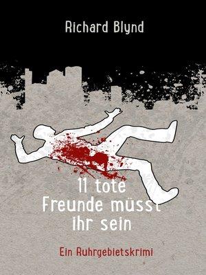 cover image of 11 tote Freunde müsst ihr sein