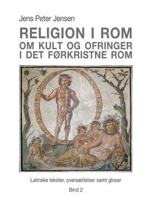 cover image of Religion i Rom--Om kult og ofringer i det førkristne Rom