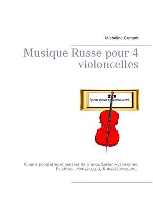 cover image of Musique Russe pour 4 violoncelles