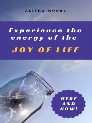 cover image of Experience the energy of the JOY OF LIFE