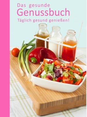 cover image of Das gesunde Genussbuch