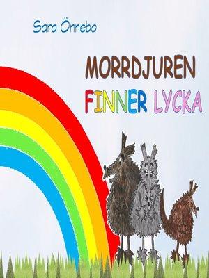 cover image of Morrdjuren finner lycka