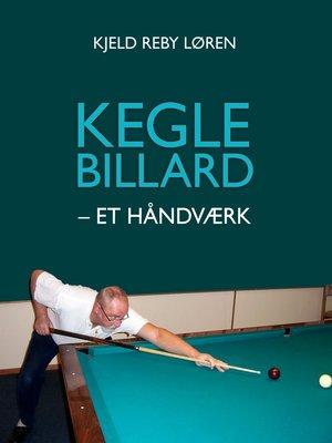 cover image of Keglebillard--et håndværk