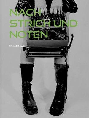 cover image of Nach Strich und Noten