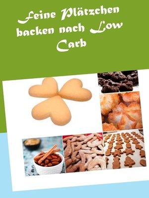 cover image of Feine Plätzchen backen nach Low Carb