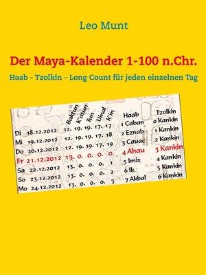 cover image of Der Maya-Kalender 1-100 n.Chr.