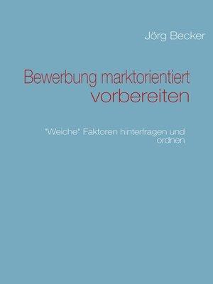 cover image of Bewerbung marktorientiert vorbereiten