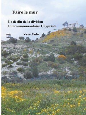 cover image of Faire le mur