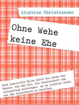 cover image of Ohne Wehe keine Ehe