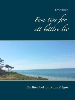 cover image of Fem tips för ett bättre liv