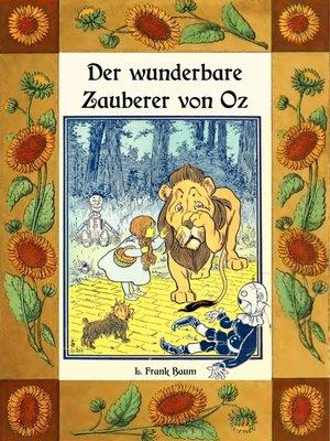 cover image of Der wunderbare Zauberer von Oz--Die Oz-Bücher Band 1