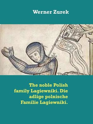 cover image of The noble Polish family Lagiewniki. Die adlige polnische Familie Lagiewniki.