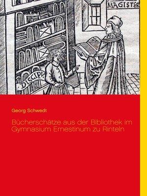 cover image of Bücherschätze aus der Bibliothek im Gymnasium Ernestinum zu Rinteln