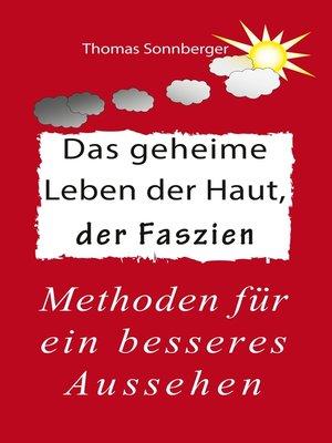 cover image of Das geheime Leben der Haut, der Faszien