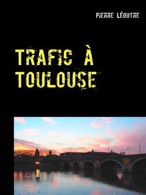 cover image of Trafic à Toulouse