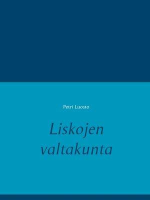 cover image of Liskojen valtakunta