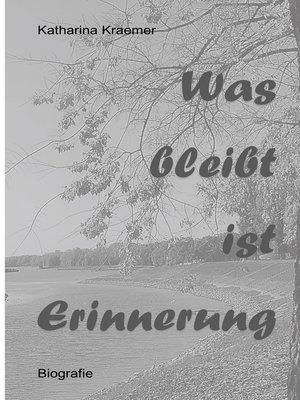cover image of Was bleibt ist Erinnerung