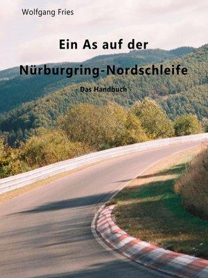 cover image of Ein As auf der Nürburgring-Nordschleife--Das Handbuch