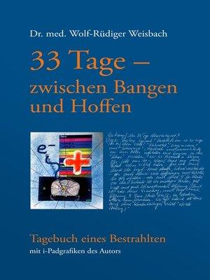 cover image of 33 Tage zwischen Bangen und Hoffen--Tagebuch eines Bestrahlten