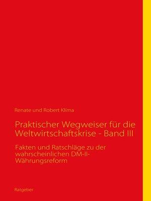 cover image of Praktischer Wegweiser für die Weltwirtschaftskrise--Band III
