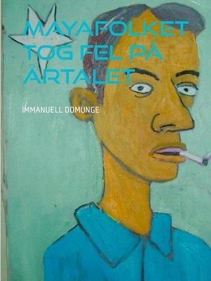cover image of Mayafolket tog fel på årtalet