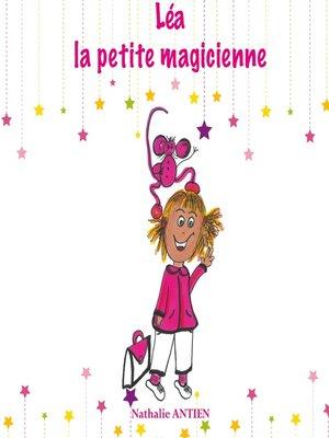 cover image of Léa la petite magicienne