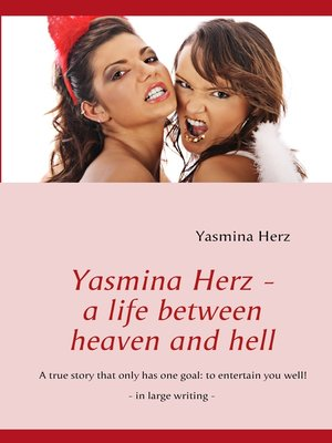 cover image of Yasmina Herz--a life between heaven and hell