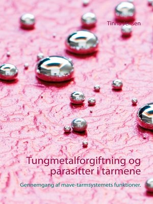 cover image of Tungmetalforgiftning og parasitter i tarmene