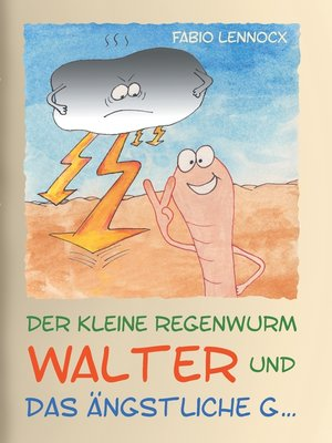 cover image of Der kleine Regenwurm Walter und ... Das ängstliche G ...