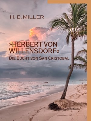 cover image of »Herbert von Willensdorf« Die Bucht von San Cristobal