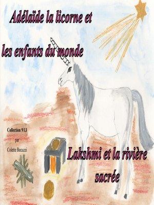 cover image of Adélaïde la licorne et les enfants du monde--Lakshmi et la rivière sacrée
