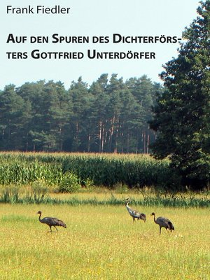 cover image of Auf den Spuren des Dichterförsters Gottfried Unterdörfer