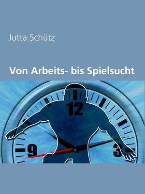 cover image of Von Arbeits- bis Spielsucht