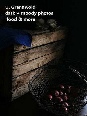 cover image of dark and moody photos, food and more