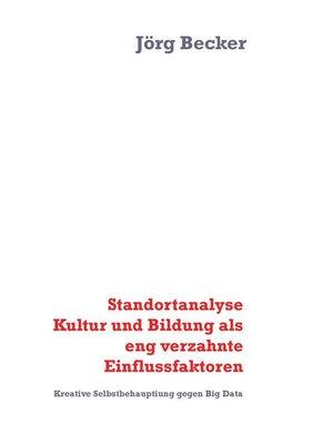 cover image of Standortanalyse Kultur und Bildung als eng verzahnte Einflussfaktoren