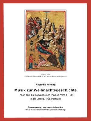 cover image of Musik zur Weihnachtsgeschichte nach dem Lukasevangelium (Kap.2,1-20)