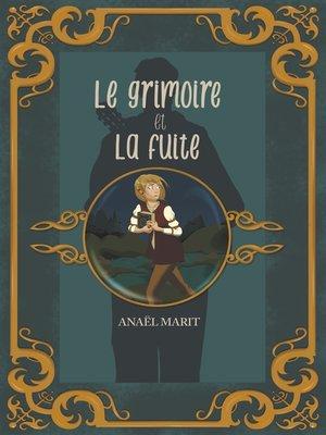 cover image of Le grimoire et la fuite