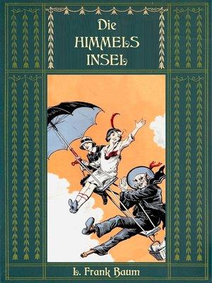 cover image of Die Himmelsinsel--Eine Geschichte aus dem Grenzland von Oz