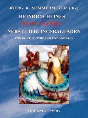 cover image of Heinrich Heines Romanzero nebst Lieblingsballaden von Goethe, Schiller und anderen