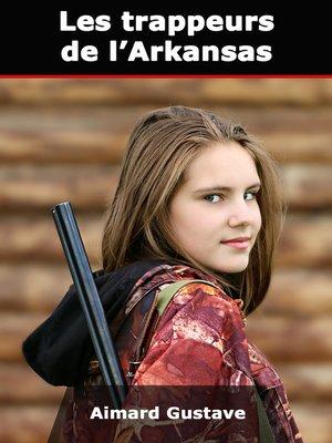 cover image of Les trappeurs de l'Arkansas