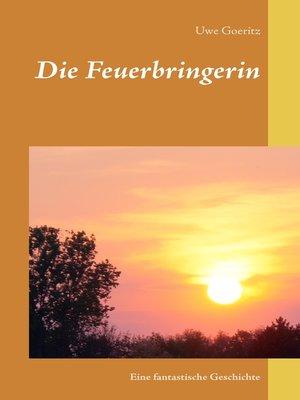 cover image of Die Feuerbringerin