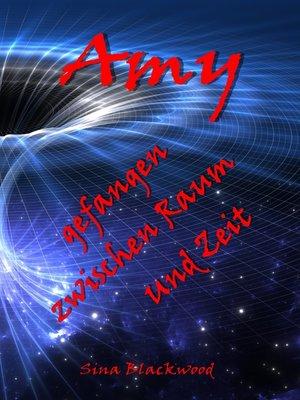 cover image of Amy--gefangen zwischen Raum und Zeit