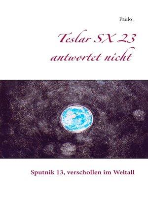 cover image of Teslar SX 23 antwortet nicht
